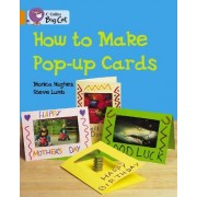How to Make Pop-Up Cards Workbook by Monica Hughes
