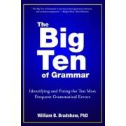 The Big Ten of Grammar by William B. Bradshaw