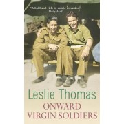 Onward Virgin Soldiers by Leslie Thomas