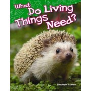What Do Living Things Need? (Library Bound) (Kindergarten) by Elizabeth Austen