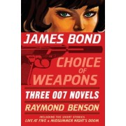 James Bond: Choice of Weapons by Raymond Benson
