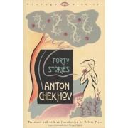 Forty Stories by Anton Pavlovich Chekhov