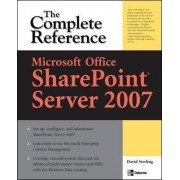 Microsoft (R) Office SharePoint (R) Server 2007: The Complete Reference by David Sterling