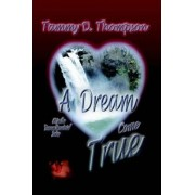 A Dream Come True by Tammy D. Thompson