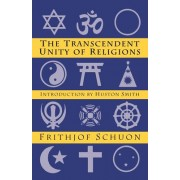 The Transcendent Unity of Religion by Frithjof Schuon