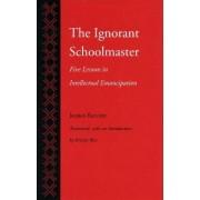 The Ignorant Schoolmaster by Jacques Ranciere