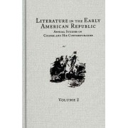 Literature in the Early American Republic: Volume 2 by Matthew Wynn Sivils