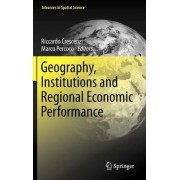 Geography, Institutions and Regional Economic Performance by Riccardo Crescenzi