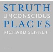 Thomas Struth - Unconscious Places by Richard Sennett