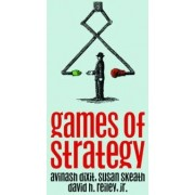 Games of Strategy by Avinash K. Dixit