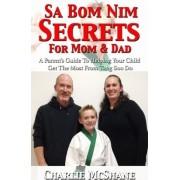 Sa Bom Nim Secrets for Mom & Dad by Charlie McShane