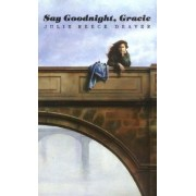 Say Goodnight, Gracie by Julie Reece Deaver