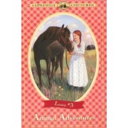 Animal Adventures: Little House Chapter Book by Laura Wilder