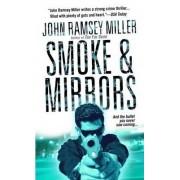 Smoke & Mirrors by John Ramsey Miller