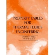 Properties Tables Booklet for Thermal Fluids Engineering by Stephen Turns