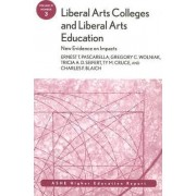 Liberal Arts Colleges and Liberal Arts Education: New Evidence on Impacts by Ernest T. Pascarella