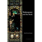 Shakespeare and the Book by David Scott Kastan
