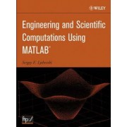 Engineering and Scientific Computations Using MATLAB by Sergey Edward Lyshevski