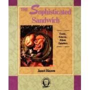 The Sophisticated Sandwich by Janet Hazen