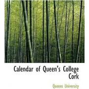 Calendar of Queen's College Cork by Queens University