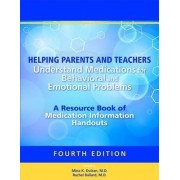 Helping Parents and Teachers Understand Medications for Behavioral and Emotional Problems by Mina K. Dulcan