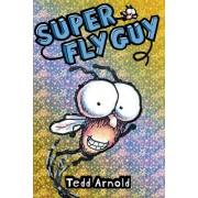 Super Fly Guy by Tedd Arnold