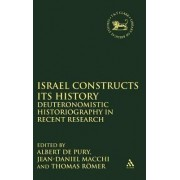 Israel Constructs Its History by Albert De Pury