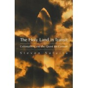 The Holy Land in Transit by Steven Salaita