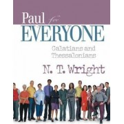 Paul for Everyone Galatians and Thessalonians by Canon N. T. Wright