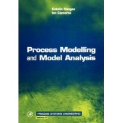 Process Modelling and Model Analysis by Ian Cameron