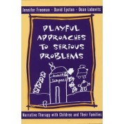 Playful Approaches to Serious Problems by David Epston