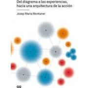Del diagrama a las experiencias, hacia una arquitectura de la acción by Josep Maria Montaner i Martorell
