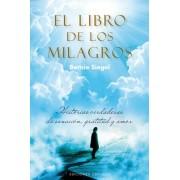 El libro de los milagros / A Book of Miracles by Bernie Siegel