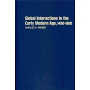 Global Interactions in the Early Modern Age by Charles H. Parker