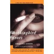 Mockingbird Years by Emily Fox Gordon