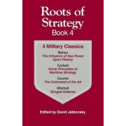 Roots of Strategy: Bk. 4 by Col. David Jablonsky