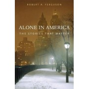 Alone in America by Robert A. Ferguson