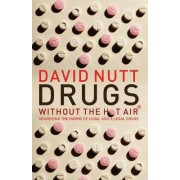 Drugs - Without the Hot Air by David Nutt
