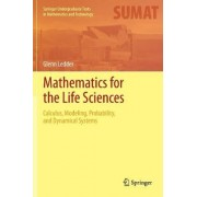 Mathematics for the Life Sciences: Calculus, Modeling, Probability, and Dynamical Systems by Glenn Ledder