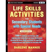 Life Skills Activities for Secondary Students with Special Needs, Second Edition by Darlene Mannix