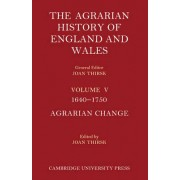 The Agrarian History of England and Wales 2 Part Set: Volume 5, 1640-1750: Vol. 6 by Joan Thirsk