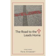 The Road to the Cross Leads Home