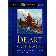 Heart of Courage by Lois Walfrid Johnson