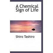 A Chemical Sign of Life by Shiro Tashiro
