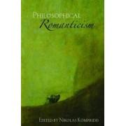 Philosophical Romanticism by Nikolas Kompridis