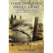 Come Into Jesus' (Sweet) Heart by Musa Bin Ismail