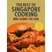 The Best of Singapore Cooking by Mrs. Leong Yee Soo