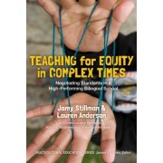 Teaching for Equity in Complex Times: Negotiating National Standards in a High-Performing Bilingual School