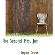 The Second Mrs. Jim by Stephen Conrad