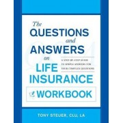 The Questions and Answers on Life Insurance Workbook by Anthony Steuer